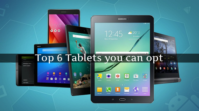 Top 6 Tablets You Can Buy - theshoppersarea